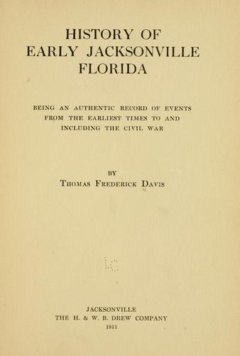 History of early Jacksonville, Florida by T. Frederick Davis