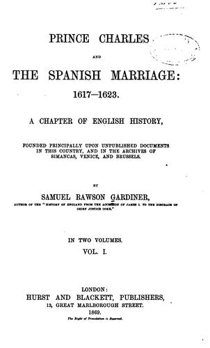 Prince Charles and the Spanish marriage: 1617-1623.