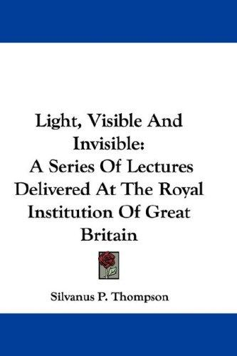 Light, Visible And Invisible