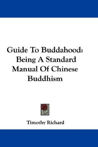Guide To Buddahood by Timothy Richard