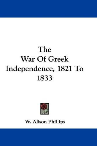 The War Of Greek Independence, 1821 To 1833