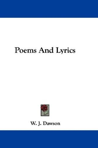 Poems And Lyrics by William James Dawson (poet)