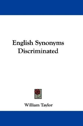 English Synonyms Discriminated by William Taylor