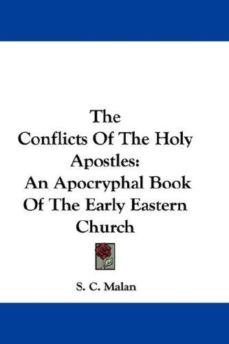 The Conflicts Of The Holy Apostles by S. C. Malan
