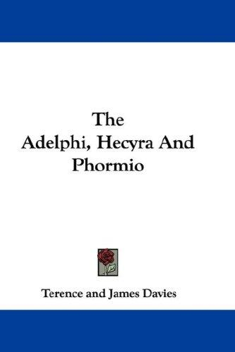 The Adelphi, Hecyra And Phormio by Publius Terentius Afer