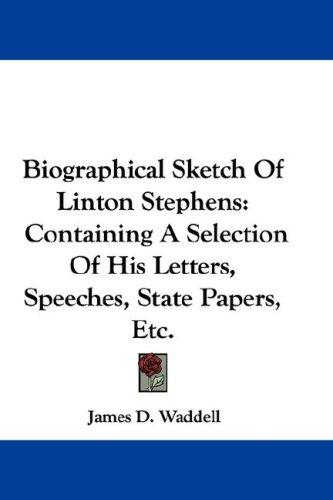 Biographical Sketch Of Linton Stephens