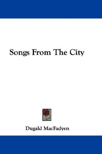 Songs From The City by Dugald MacFadyen