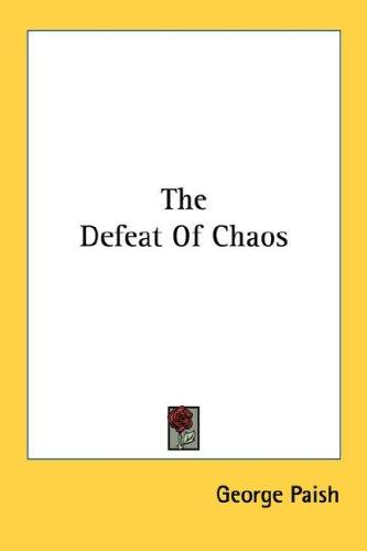 The Defeat Of Chaos by George Paish