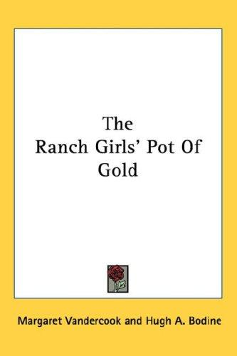 The Ranch Girls' Pot Of Gold by Margaret O'Bannon Womack Vandercook