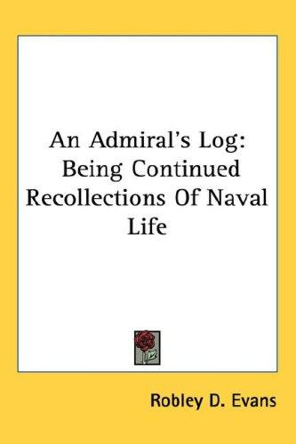 An admiral's log by Robley D. Evans