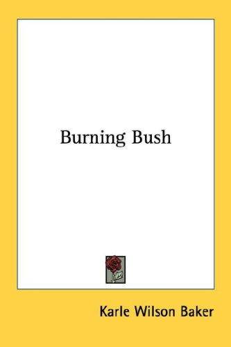 Burning Bush by Karle Wilson Baker