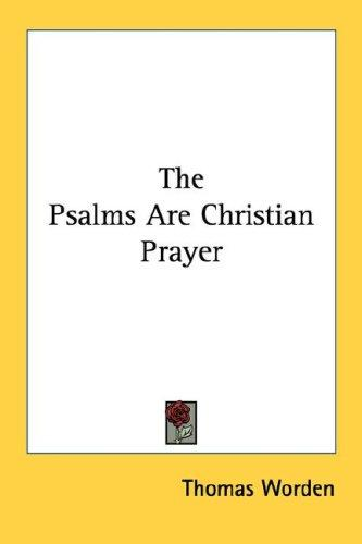 The Psalms are Christian prayer by Thomas Worden