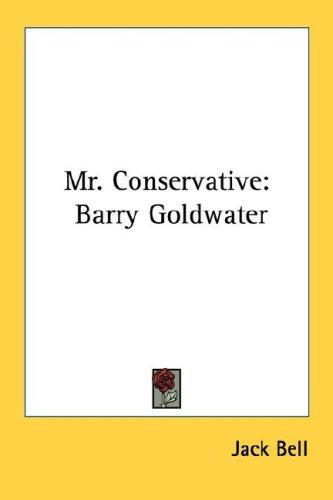 Mr. Conservative by Jack Bell