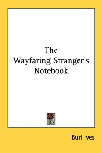 The Wayfaring Stranger's Notebook by Burl Ives