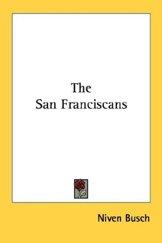 The San Franciscans by Niven Busch