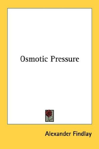Osmotic pressure by Alexander Findlay