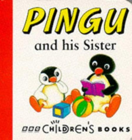 Pingu and His Sister by Sibylle Von Flue