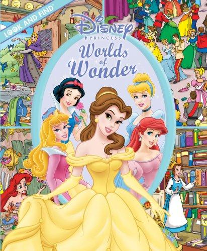 Disney Princess Worlds of Wonder (Look and Find (Publications International)) by Art Mawhinney