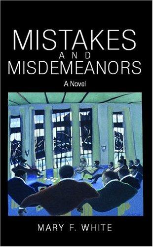 Mistakes and Misdemeanors by Mary F. White