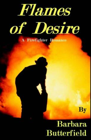 Flames Of Desire by Barbara Butterfield