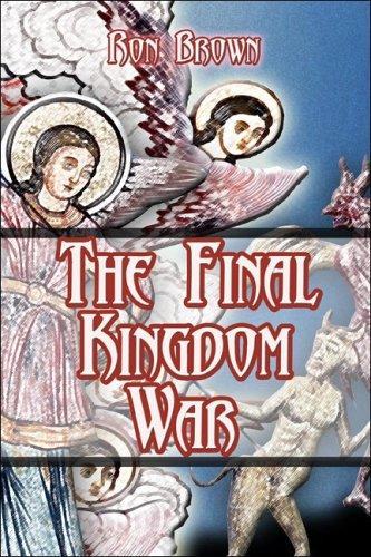 The Final Kingdom War by Ron Brown