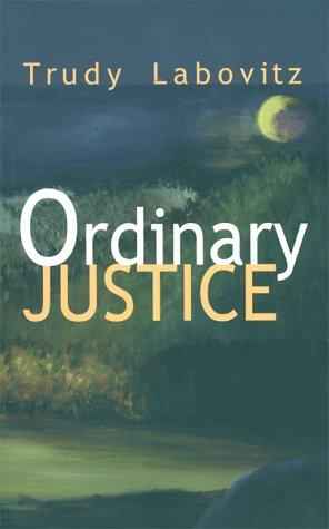 Ordinary justice by Trudy Labovitz