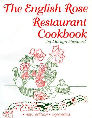 The English Rose Restaurant cookbook by Marilyn Sheppard