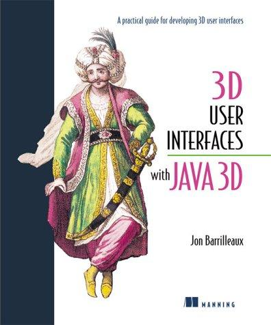 3D user interfaces with Java 3D by Jon Barrilleaux
