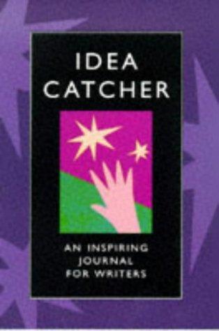 Idea Catcher: An Inspiring Journal for Writers