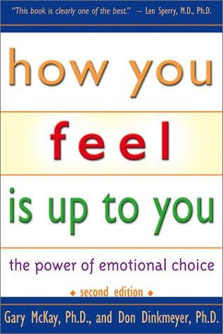 Image 0 of How You Feel Is Up To You: The Power of Emotional Choice (Mental Health)