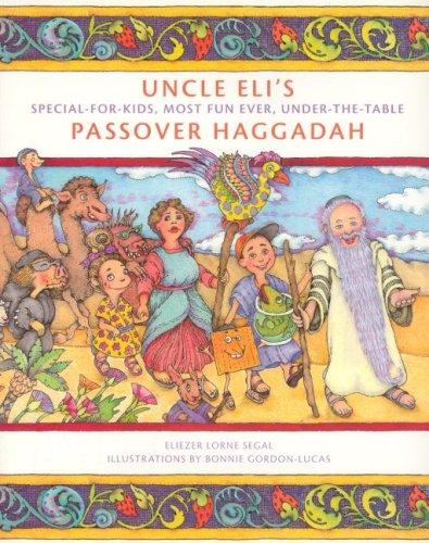 Uncle Eli's Passover Haggadah by Eliezer Segal