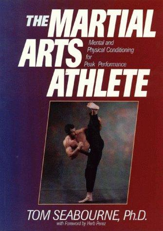 The Martial Arts Athlete by Tom Seabourne
