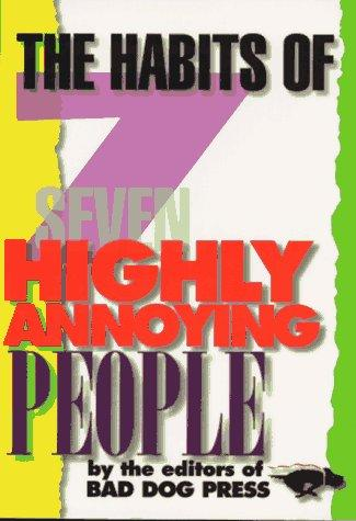 The habits of seven highly annoying people by Tony Dierckins, Tim Nyberg