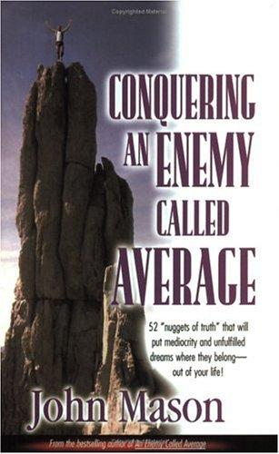 Conquering An Enemy Called Average by John L. Mason