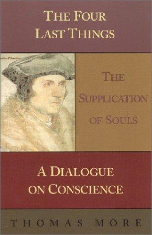Four Last Things: The Supplication of Souls by Thomas More