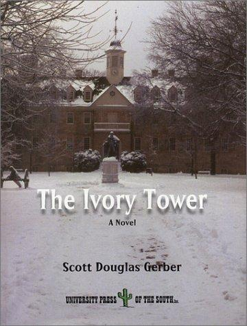 The ivory tower by Scott Douglas Gerber