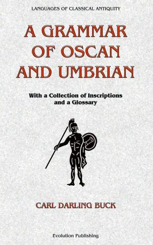 A grammar of Oscan and Umbrian by Carl Darling Buck