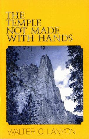 The Temple Not Made With Hands by Walter C. Lanyon