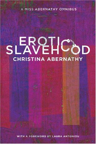 Erotic Slavehood by Christina Abernathy