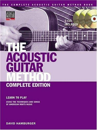 The Acoustic Guitar Method - Complete Edition by David Hamburger