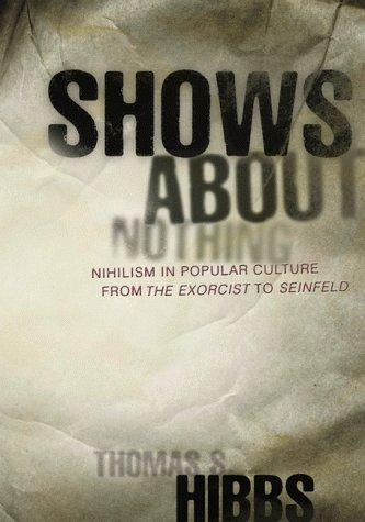 Shows about nothing by Thomas S. Hibbs