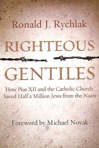 Righteous Gentiles by Ronald J. Rychlak