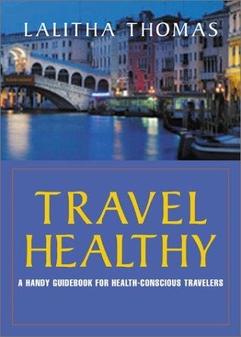 Travel Healthy by Lalitha Thomas