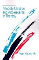 Minority children and adolescents in therapy by Man Keung Ho