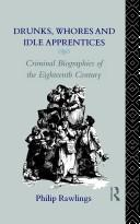 Drunks, whores, and idle apprentices by Philip Rawlings