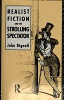 Realist fiction and the strolling spectator by John Rignall