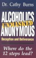 Alcoholics Anonymous unmasked by Cathy Burns