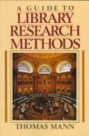 A guide to library research methods by Mann, Thomas