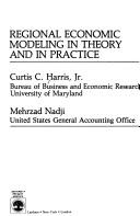Regional economic modeling in theory and in practice by Curtis C. Harris