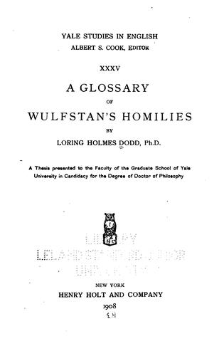 A glossary of Wulfstan's homilies, by Loring Holmes Dodd by Loring Holmes Dodd
